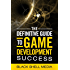 The Definitive Guide To Game Development Success