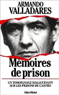 Mémoires de prison par Armando Valladares