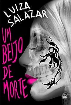 Um Beijo de Morte (A Ordem) por [Salazar, Luiza]
