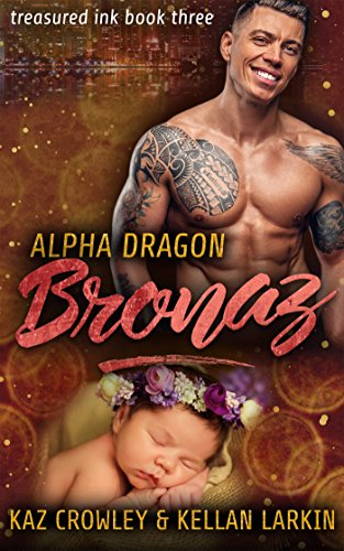 Alpha Dragon: Bronaz: M/M Mpreg Romance (Treasured Ink Book 3)