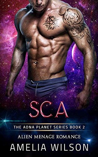 SCA: Alien Menage Romance (The Adna Planet Series Book Book 2)