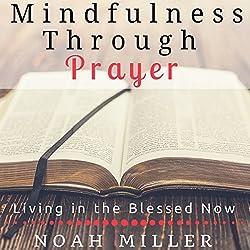 Mindfulness Through Prayer