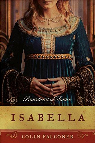 Isabella: Braveheart of France