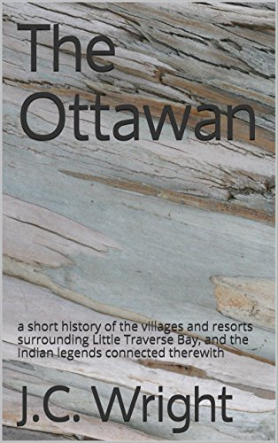 The Ottawan: a short history of the villages and resorts surrounding Little Traverse Bay, and the Indian legends connected therewith ()