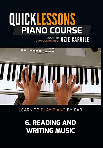 Quicklessons Piano Course - Module 6 - Reading and Writing Music - Learn To Play Piano By Ear