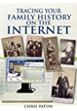 Tracing Your Family History on the Internet by Chris Paton (2011) Paperback
