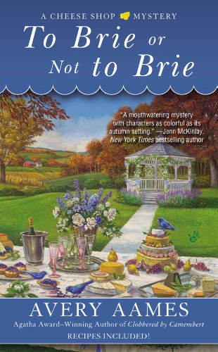 Cheese Shop - To Brie or Not To Brie (Cheese Shop Mystery Book 4)