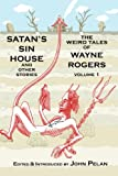 img - for Satan's Sin House and Other Stories: The weird Tales of Wayne Rogers book / textbook / text book