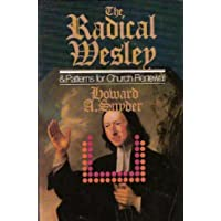 The Radical Wesley and Patterns for Church Renewal