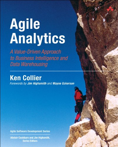 Download Agile Analytics: A Value-Driven Approach to Business Intelligence and Data Warehousing (Agile Software Development Series) Pdf