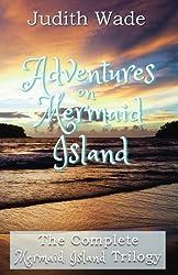 Adventures on Mermaid Island: The Mermaid Island Trilogy Complete Set