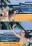 On Holiday, Orvar Löfgren, 0520217675