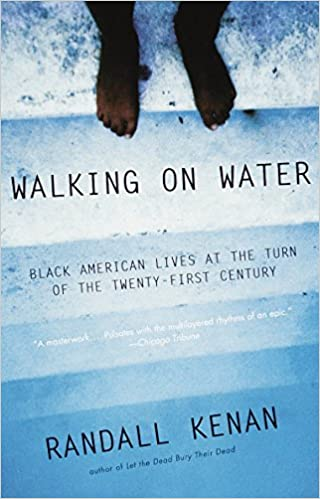 Walking on Water: Black American Lives at the Turn of the Twenty