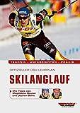 Offizieller DSV-Lehrplan Skilanglauf: Technik - Unterrichten - Praxis - Mit Tipps von Magdalena Neuner und Jochen Behle