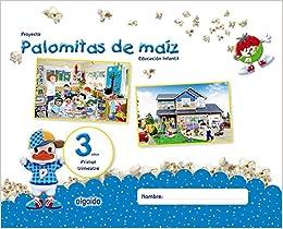Proyecto Palomitas de maíz. Educación Infantil. 3 años. Primer Trimestre: Amazon.es: María Dolores Campuzano Valiente: Libros