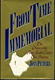 by Peters, Joan From Time Immemorial: The Origins of the Arab-Jewish Conflict over Palestine (1984) Hardcover