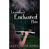 Leandra's Enchanted Flute (Tales of Finian Jahndra Book 1)