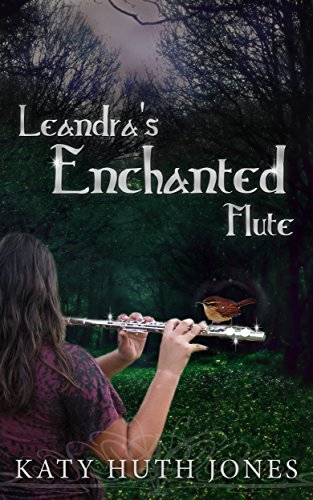 Leandra's Enchanted Flute (Tales of Finian Jahndra Book 1) by [Jones, Katy Huth]
