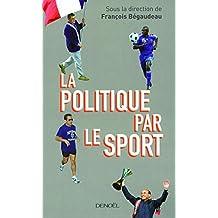 La Politique par le sport (Médiations) (French Edition)