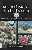 Refreshment in the Desert, Gilbert Padilla, 0896222284