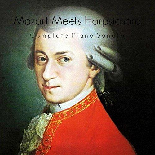 Sonatas Harpsichord Complete (Mozart Meets Harpsichord - Complete Piano Sonata)