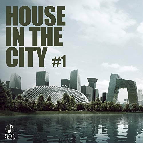 House In The City 1 (Collection of best House, Deep Tech House tracks)