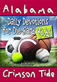Daily Devotions for Die-Hard Kids Alabama Crimson Tide