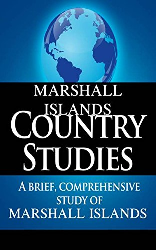 MARSHALL ISLANDS Country Studies: A brief, comprehensive study of Marshall Islands