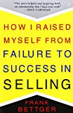 A business classic endorsed by Dale Carnegie, How I Raised Myself from Failure to Success in Selling is for anyone whose job it is to sell. Whether you are selling houses or mutual funds, advertisements or ideas—or anything else—this book is for you....