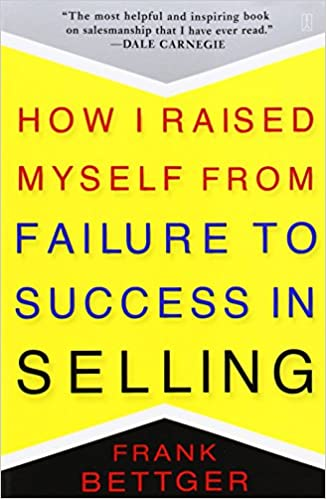 Book Title - How I Raised Myself from Failure to Success in Selling