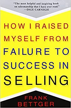 Famous Sales Books - How I Raised Myself From Failure to Success in Selling