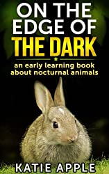 On the Edge of the Dark: an early learning book about nocturnal animals (English Edition)