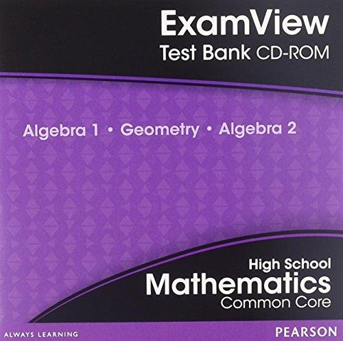 High School Mathematics ExamView Text Bank: Common Core Algebra 1, Geometry & Algebra 2