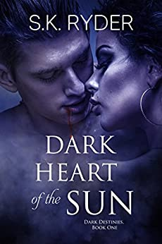 Dark Heart of the Sun (Dark Destinies Book 1) by [Ryder, S.K.]