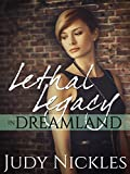 Lethal Legacy in Dreamland (The Dreamland Series Book 1)
