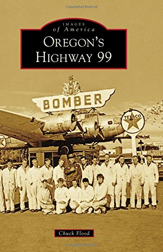Oregon's Highway 99 (Images of America)