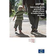 Adoption - Droit et pratique établis par la Convention européenne révisée en matière d'adoption des enfants (French Edition)
