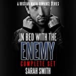 In Bed with the Enemy Complete Set | Sarah Smith