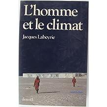 HOMME ET LE CLIMAT (L')
