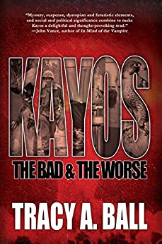 Kayos: The Bad & The Worse by [Ball, Tracy A.]