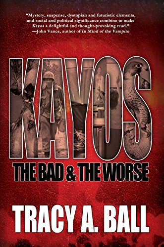 Kayos: The Bad & The Worse by Tracy A. Ball ebook deal