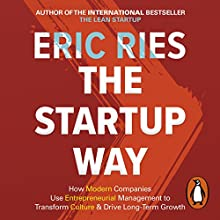 The Startup Way: How Entrepreneurial Management Transforms Culture and Drives Growth Hörbuch von Eric Ries Gesprochen von: Eric Ries