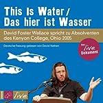 This Is Water / Das hier ist Wasser | David Foster Wallace