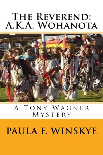 The Reverend: A.K.A. Wohanota: A Tony Wagner Mystery (Tony Wagner Mysteries) (Volume 7)