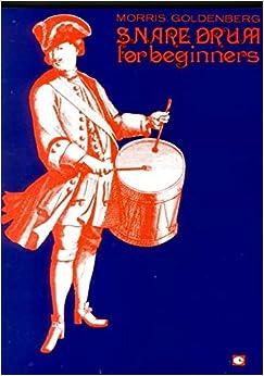 snare drum for beginners morris goldenberg 0073999477788 books. Black Bedroom Furniture Sets. Home Design Ideas