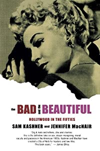 The Bad And Beautiful Hollywood In Fifties