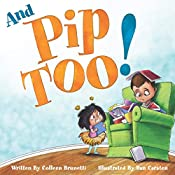 And Pip, Too! (Another Pip and Big Guy Adventure Book 1)