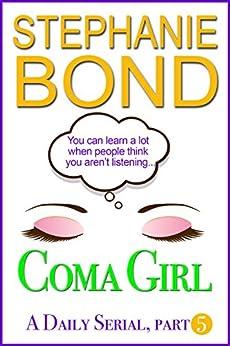 Coma Girl: Part 5 (Kindle Single) by [Bond, Stephanie]