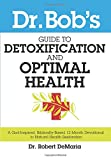 img - for Dr. Bob's Guide to Optimal Health: A God-Inspired, Biblically-Based 12 Month Devotional to Natural Health Restoration book / textbook / text book