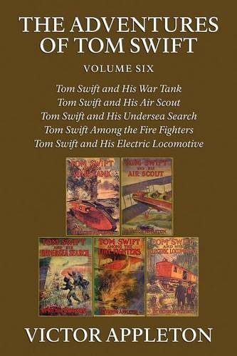 The Adventures of Tom Swift, Vol. 6: Five Complete Novels
